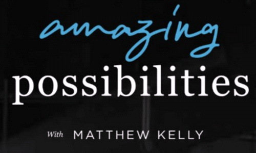 Amazing Possibilities - Matthew Kelly Event